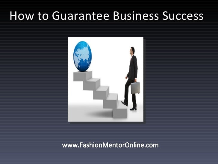 How to Guarantee Business Success