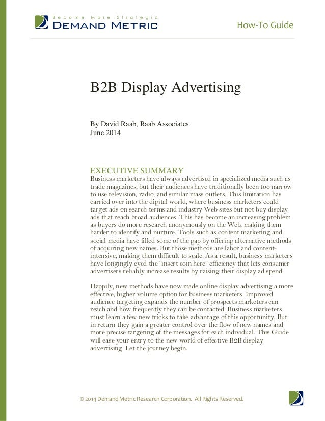 How-To Guide © 2014 Demand Metric Research Corporation. All Rights Reserved. B2B Display Advertising By David Raab, Raab A...