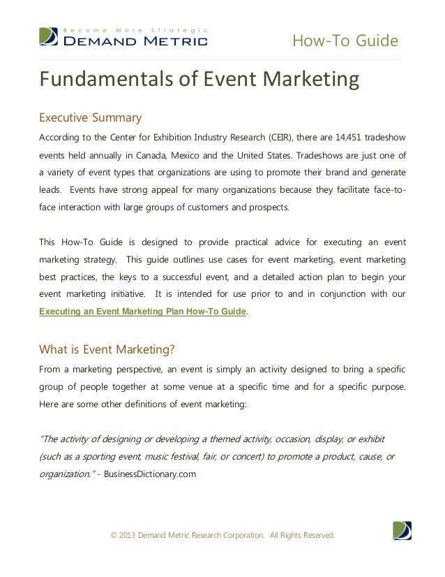 How-To Guide© 2013 Demand Metric Research Corporation. All Rights Reserved.Fundamentals of Event MarketingExecutive Summar...