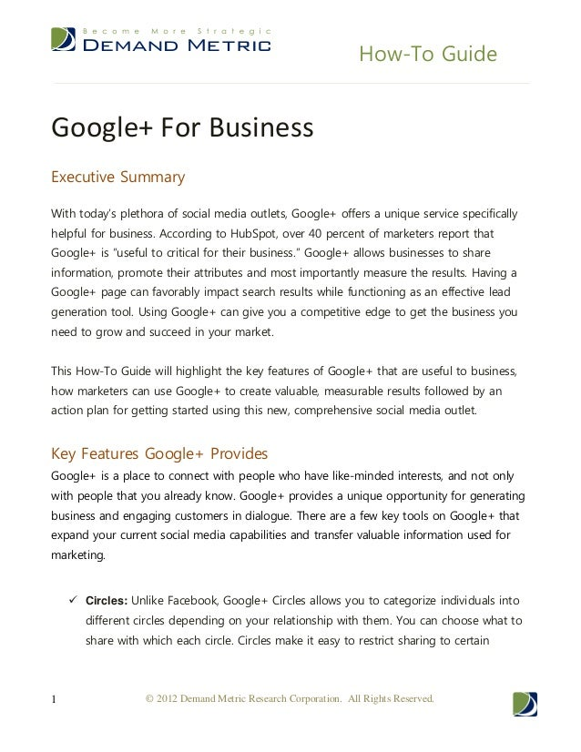 How-To Guide © 2012 Demand Metric Research Corporation. All Rights Reserved.1 Google+ For Business Executive Summary With ...