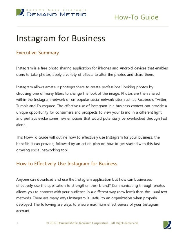 How-To GuideInstagram for BusinessExecutive SummaryInstagram is a free photo sharing application for iPhones and Android d...