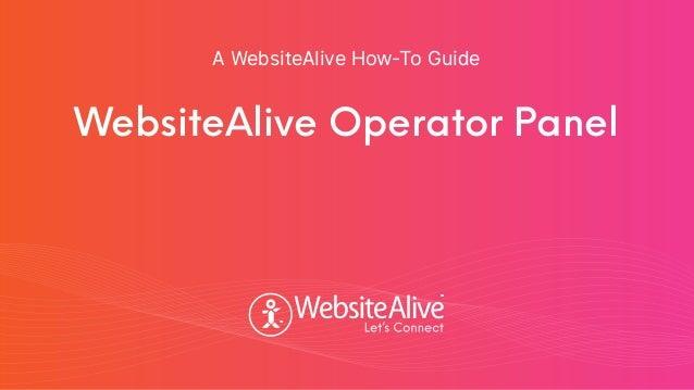 WebsiteAlive Operator Panel A WebsiteAlive How-To Guide TM TM