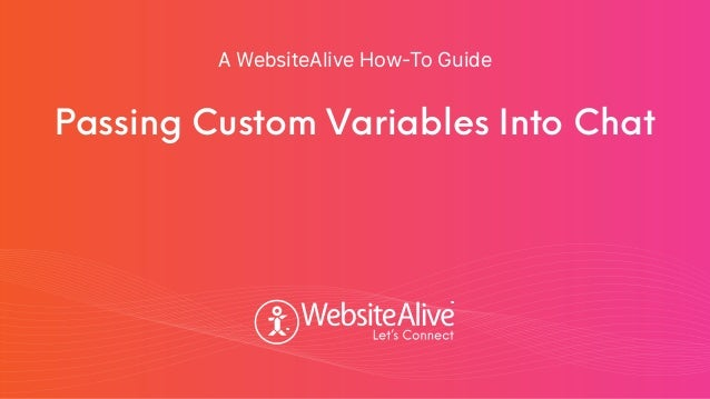 TM TM Passing Custom Variables Into Chat A WebsiteAlive How-To Guide