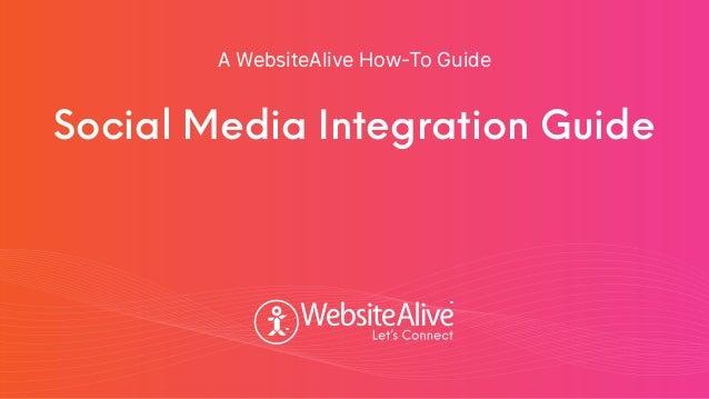 TM TM Social Media Integration Guide A WebsiteAlive How-To Guide