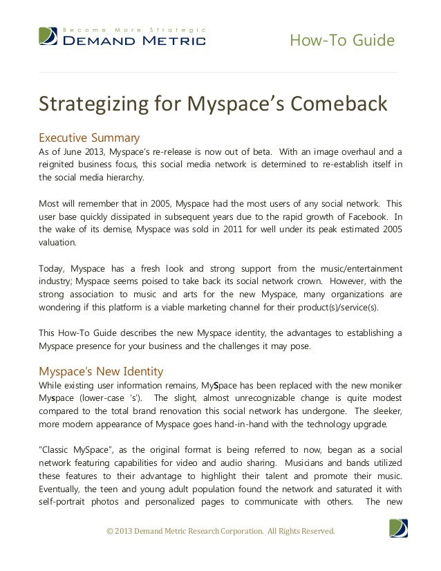 How-To Guide © 2013 Demand Metric Research Corporation. All Rights Reserved. Strategizing for Myspace's Comeback Executive...