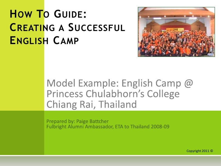 How To Guide: Creating a Successful English Camp<br />Model Example: English Camp @ <br />Princess Chulabhorn's College <b...