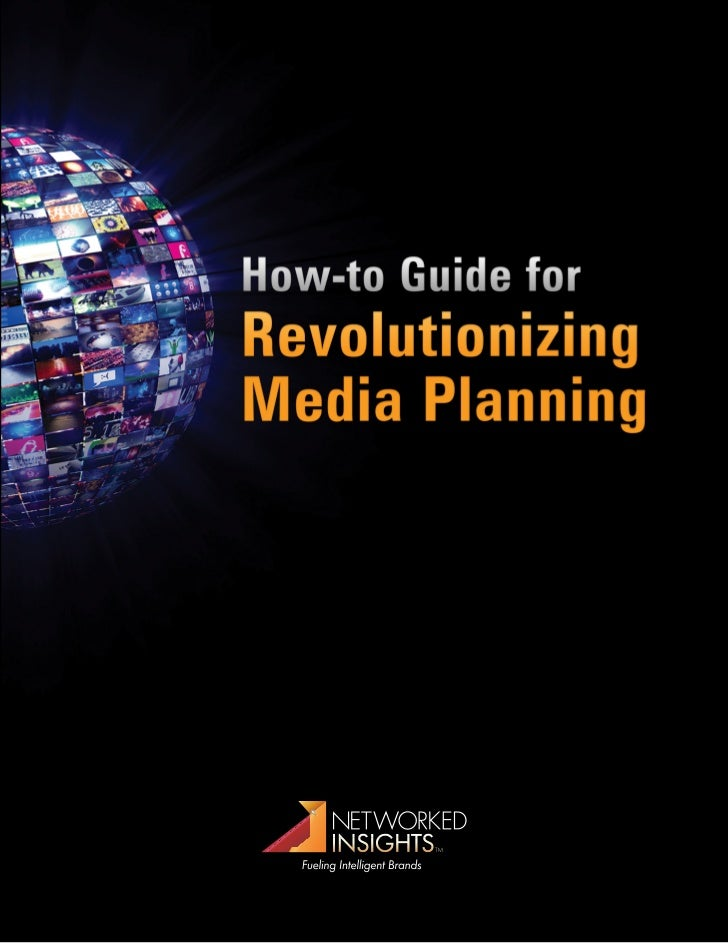 "How-to Guide for  Revolutionizing Media  Planning  At Networked Insights, clients often ask us, ""How do your  capabilities..."