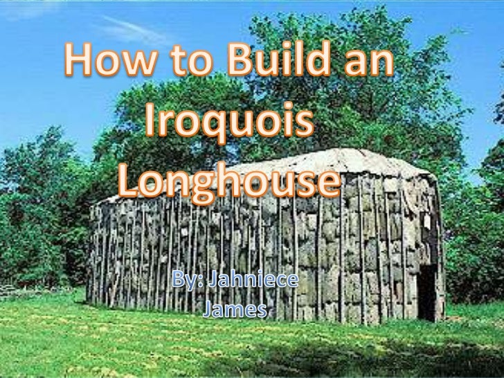 Iroquois house project
