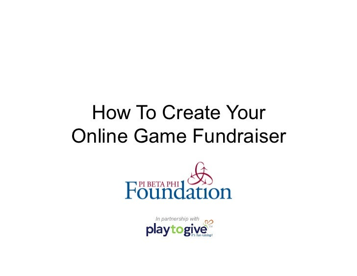 How To Create YourOnline Game Fundraiser        In partnership with