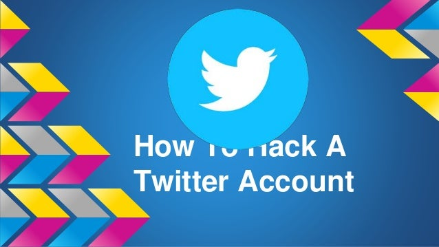 How To Hack A Twitter Account