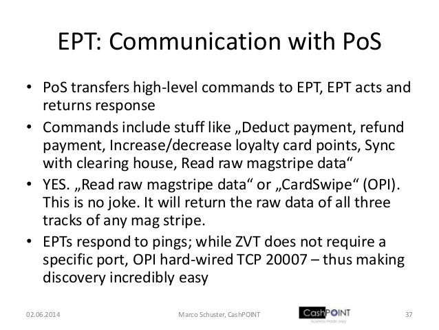 EPT: Communication with PoS • PoS transfers high-level commands to EPT, EPT acts and returns response • Commands include s...