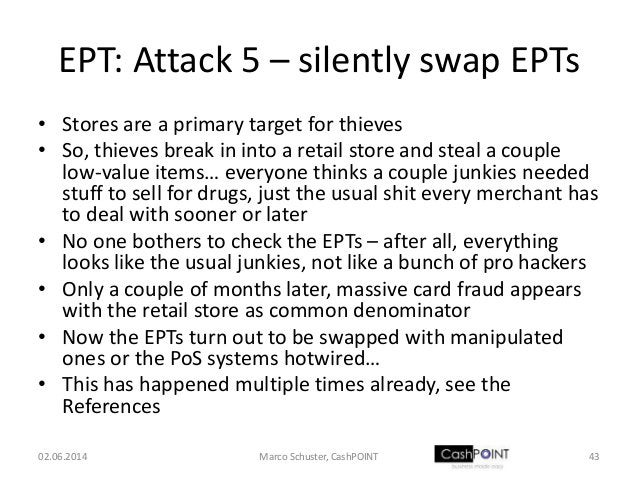 EPT: Attack 5 – silently swap EPTs • Stores are a primary target for thieves • So, thieves break in into a retail store an...