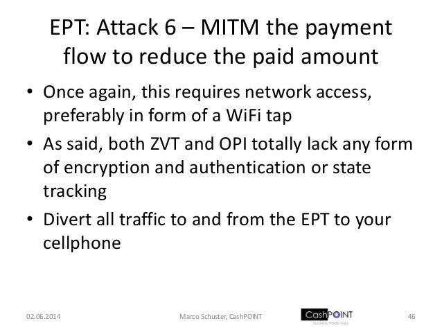 EPT: Attack 6 – MITM the payment flow to reduce the paid amount • Once again, this requires network access, preferably in ...