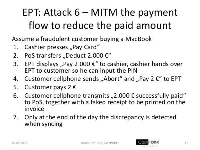 EPT: Attack 6 – MITM the payment flow to reduce the paid amount Assume a fraudulent customer buying a MacBook 1. Cashier p...