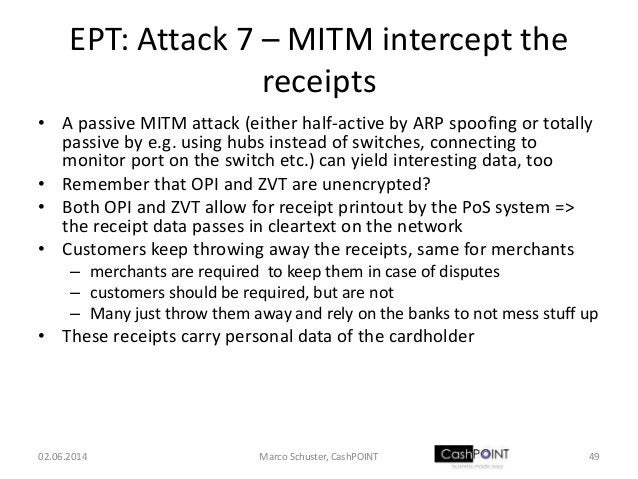 EPT: Attack 7 – MITM intercept the receipts • A passive MITM attack (either half-active by ARP spoofing or totally passive...
