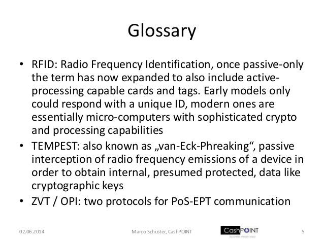 Glossary • RFID: Radio Frequency Identification, once passive-only the term has now expanded to also include active- proce...