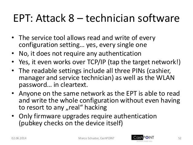 EPT: Attack 8 – technician software • The service tool allows read and write of every configuration setting… yes, every si...