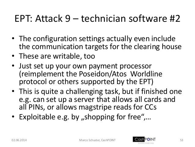 EPT: Attack 9 – technician software #2 • The configuration settings actually even include the communication targets for th...