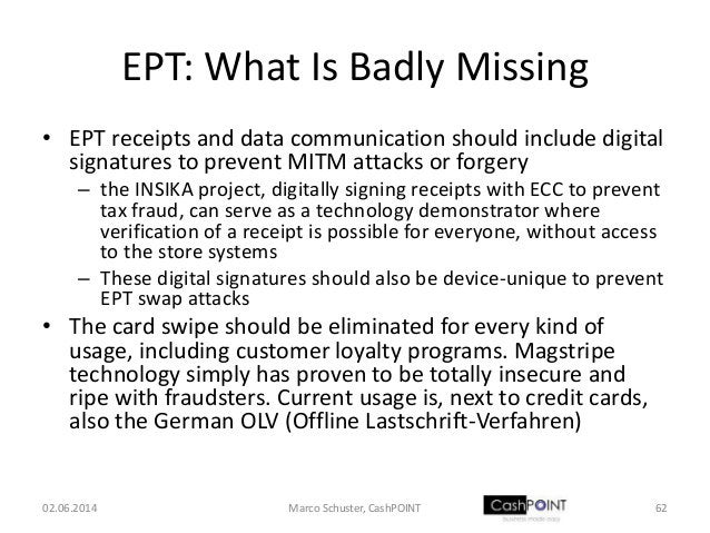 EPT: What Is Badly Missing • EPT receipts and data communication should include digital signatures to prevent MITM attacks...