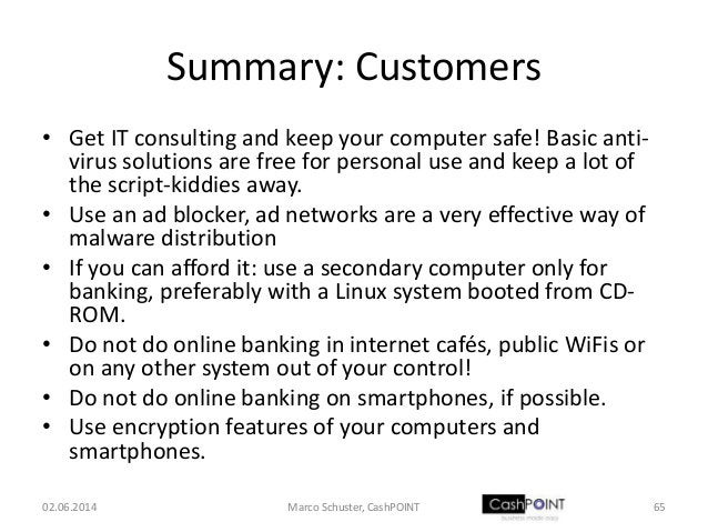 Summary: Customers • Get IT consulting and keep your computer safe! Basic anti- virus solutions are free for personal use ...