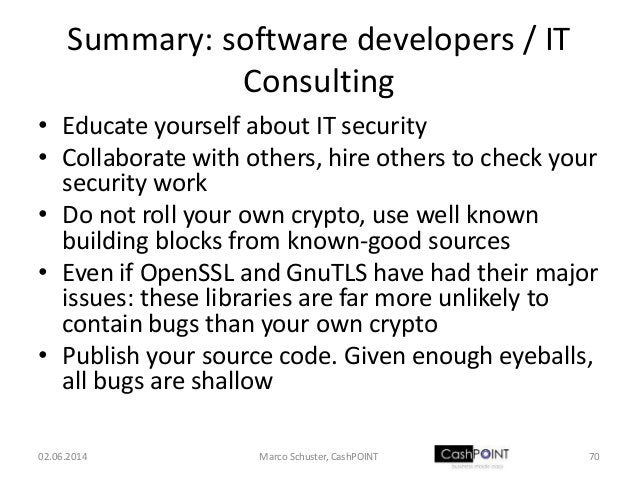 Summary: software developers / IT Consulting • Educate yourself about IT security • Collaborate with others, hire others t...