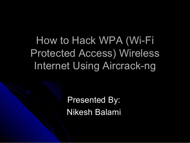 How to hack wireless internet connections using aircrack-ng