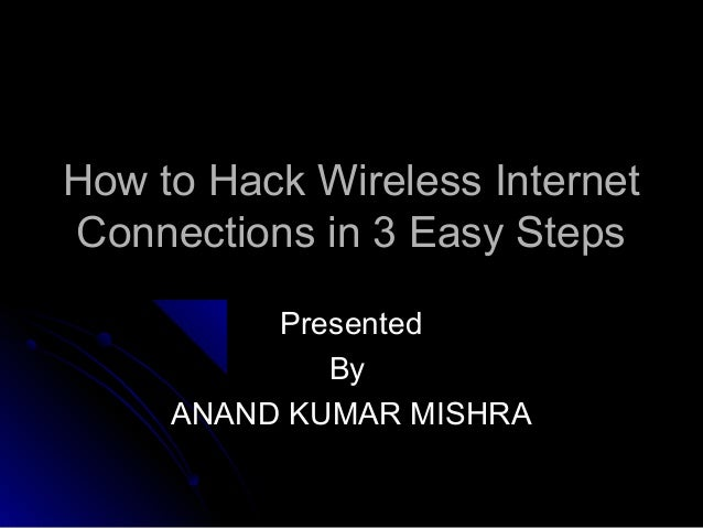 how to hack internet wifi connection