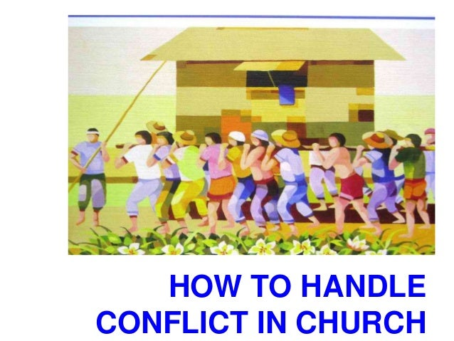 HOW TO HANDLE CONFLICT IN CHURCH