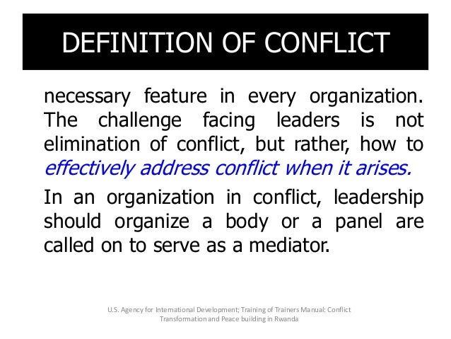 Conflict is an inevitable and necessary feature in every organization. The challenge facing leaders is not elimination of ...