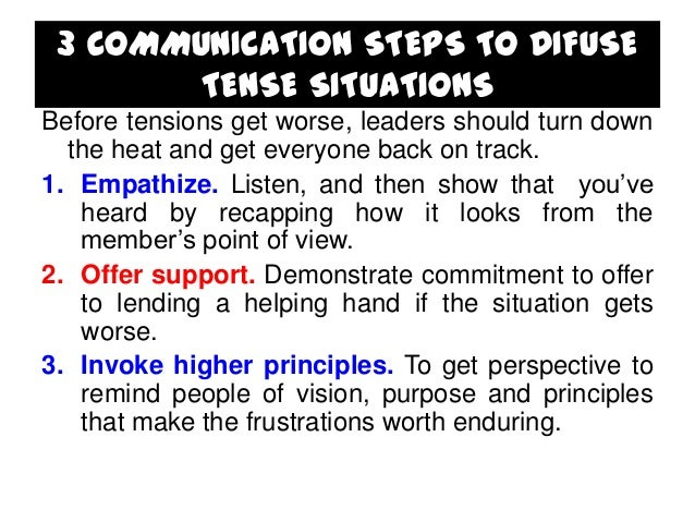 3 COMMUNICATION STEPS TO DIFUSE TENSE SITUATIONS Before tensions get worse, leaders should turn down the heat and get ever...