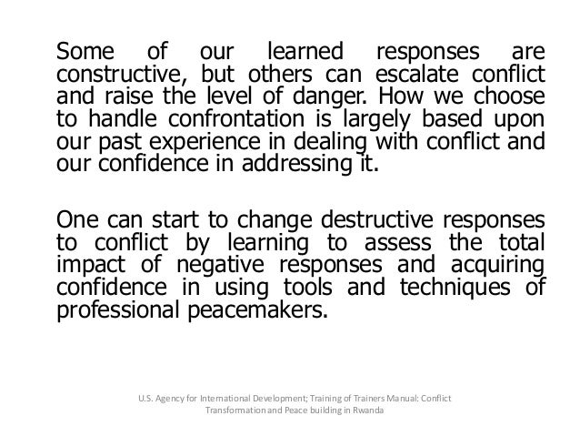 Some of our learned responses are constructive, but others can escalate conflict and raise the level of danger. How we cho...