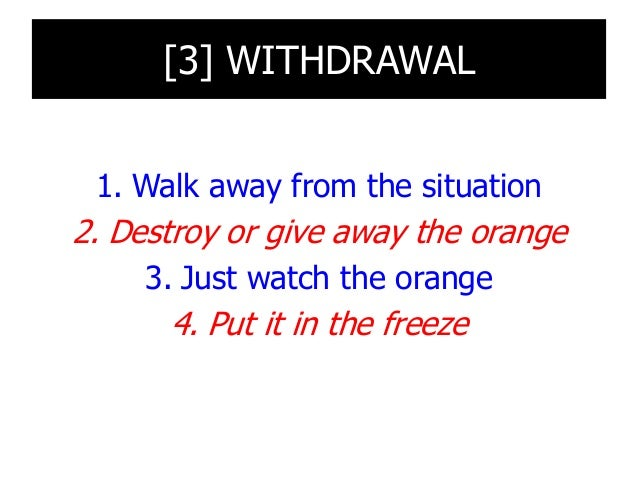 [4] COMPROMISE 1. Cut the orange 2. Squeeze the orange 3. Peel the orange; divide the slices 4. Any other division