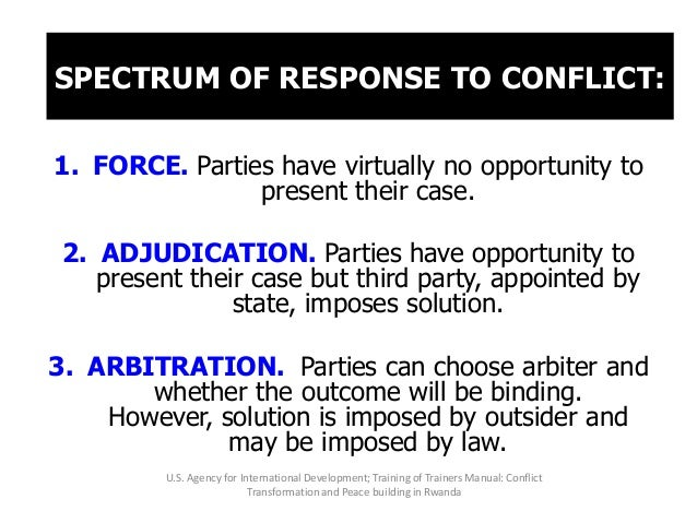 4. NEGOTIATION. Parties formulate issues and find resolution. However, the final solution might depend on the relative pow...