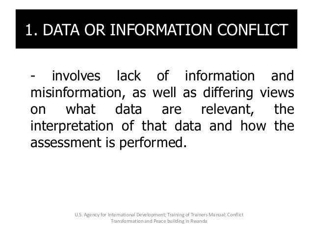 1. DATA OR INFORMATION CONFLICT - involves lack of information and misinformation, as well as differing views on what data...