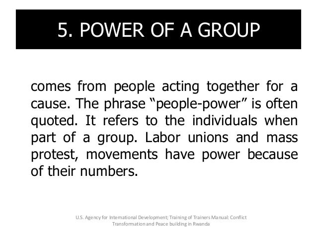 """5. POWER OF A GROUP comes from people acting together for a cause. The phrase """"people-power"""" is often quoted. It refers to..."""