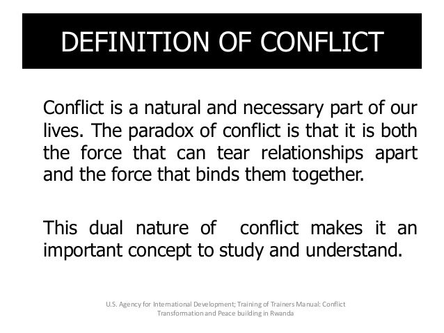 Conflict is a natural and necessary part of our lives. The paradox of conflict is that it is both the force that can tear ...