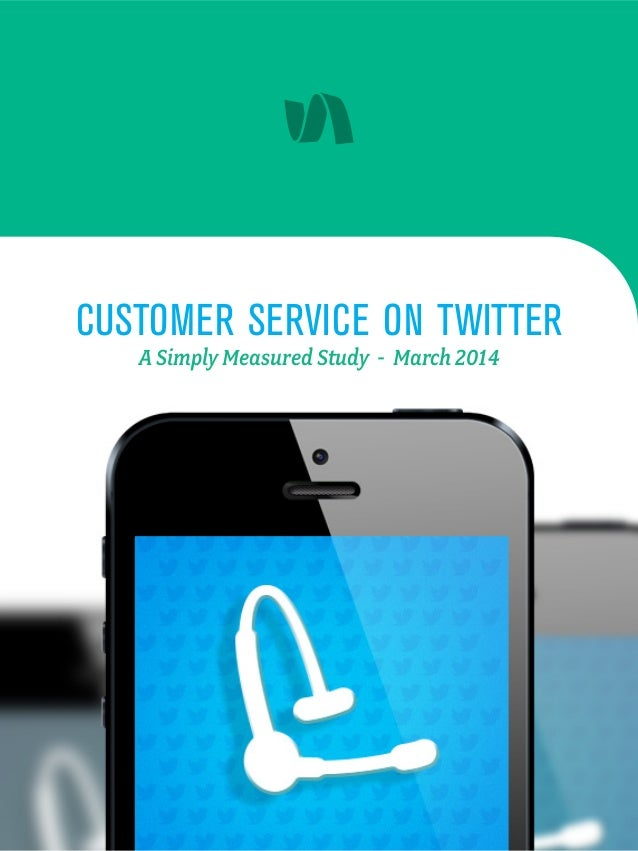 CUSTOMER SERVICE ON TWITTER A Simply Measured Study - March 2014