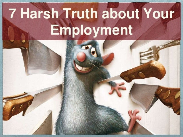 7 Harsh Truth about Your Employment