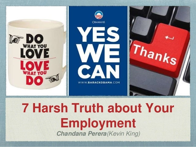 7 Harsh Truth about Your Employment Slide 2