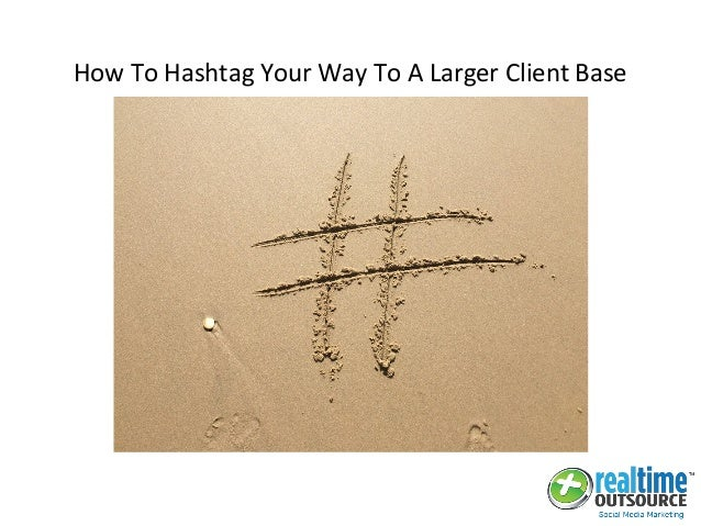 How To Hashtag Your Way To A Larger Client Base