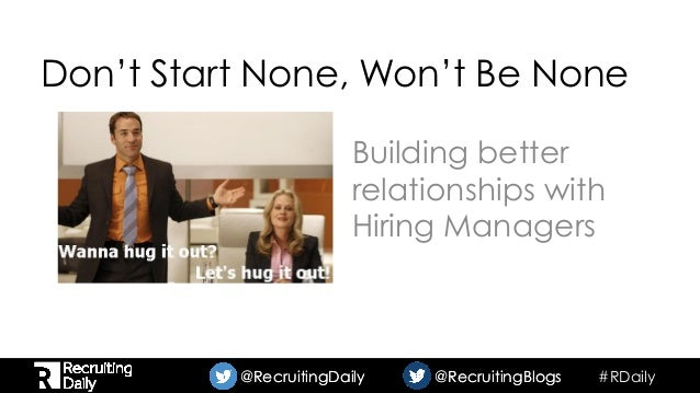 #RDaily@RecruitingDaily @RecruitingBlogs@RecruitingDaily @RecruitingBlogs Don't Start None, Won't Be None Building better ...