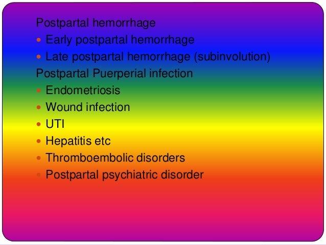 Postpartal hemorrhage  Early postpartal hemorrhage  Late postpartal hemorrhage (subinvolution) Postpartal Puerperial inf...