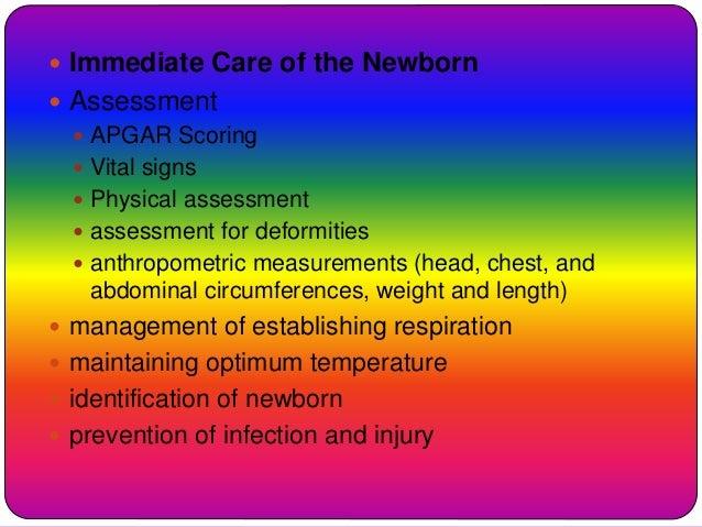  Immediate Care of the Newborn  Assessment  APGAR Scoring  Vital signs  Physical assessment  assessment for deformit...