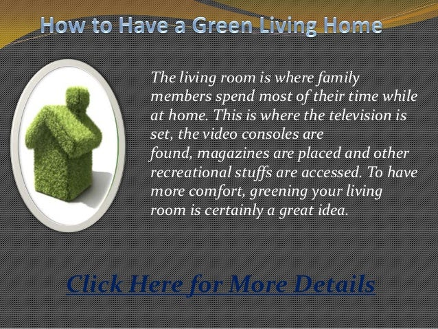 The living room is where familymembers spend most of their time whileat home. This is where the television isset, the vide...