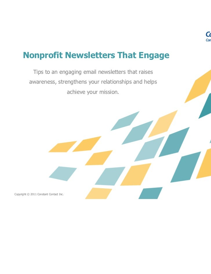 Nonprofit Newsletters That Engage              Tips to an engaging email newsletters that raises           awareness, stre...