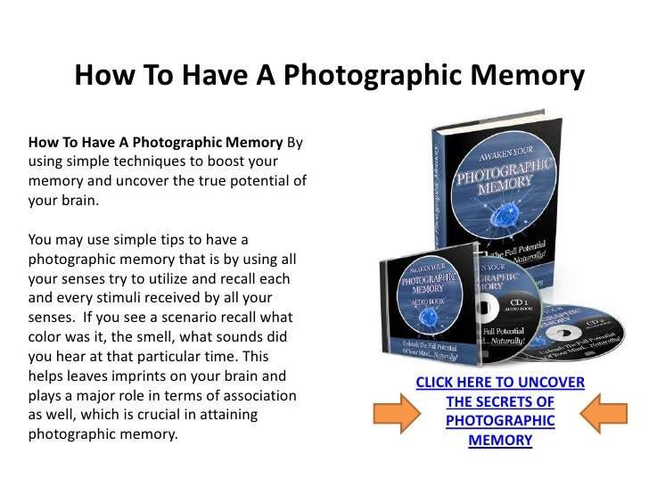How To Have A Photographic MemoryHow To Have A Photographic Memory Byusing simple techniques to boost yourmemory and uncov...
