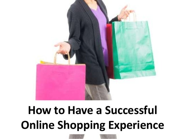 How to Have a Successful Online Shopping Experience