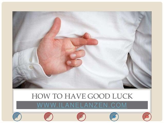 How To Have Good Luck how to have good luck