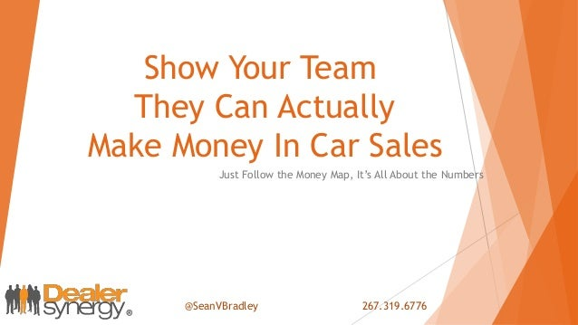 Show Your Team They Can Actually Make Money In Car Sales Just Follow the Money Map, It's All About the Numbers @SeanVBradl...