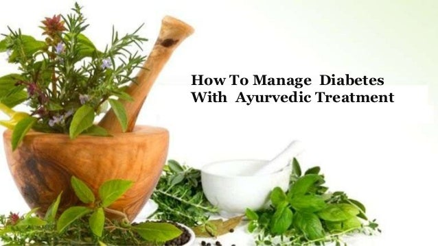 How To Manage Diabetes With Ayurvedic Treatment